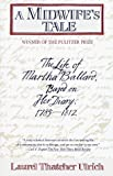 Image of A Midwife's Tale: The Life of Martha Ballard, Based on Her Diary, 1785-1812 (Edition 1st) by Ulrich, Laurel Thatcher [Paperback(1991£©]