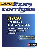 echange, troc Philippe Montségur - Processus 1, 2, 3, 4, 5 et 6, Gestion des obligations comptables, fiscales et sociales - BTS CGO : Exercices corrigés