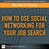 How to Use Social Networking for Your Job Search (FT Press Delivers Elements)