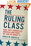 The Ruling Class: How They Corrupted...