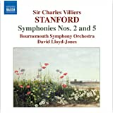 Stanford: Symphonies Nos. 2 and 5
