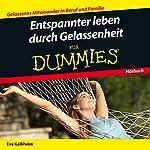 Entspannter Leben durch Gelassenheit für Dummies   Eva Kalbheim