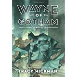 Wayne of Gotham: A Novel ~ Tracy Hickman