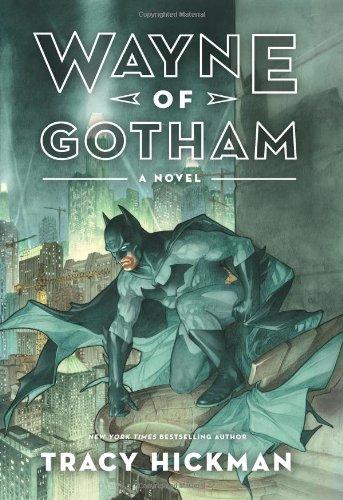 Wayne of Gotham by Tracy Hickman