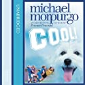 Cool! (       UNABRIDGED) by Michael Morpurgo Narrated by Holly-Marie Michael