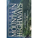 Exploring mountain highways: A road guide to Sequoia and Kings Canyon national parks William C. Tweed