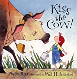 Kiss The Cow! (Turtleback School & Library Binding Edition) (0613603575) by Root, Phyllis
