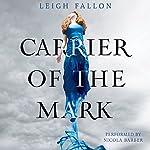 Carrier of the Mark | Leigh Fallon