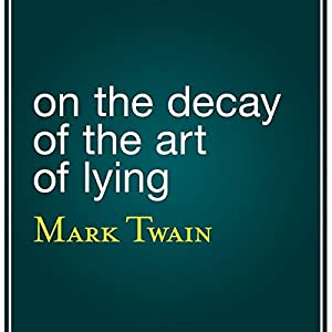 On the Decay of the Art of Lying Audiobook