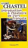 echange, troc Andre Chastel - Introduction à l'histoire de l'art français
