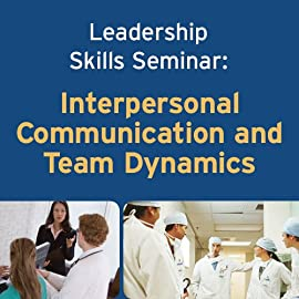 Leadership Skills Seminar: Interpersonal Communication and Team Dynamics