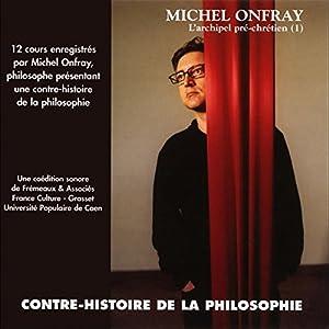 Contre-histoire de la philosophie 1.1 Discours