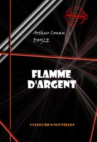 Couverture du livre Flamme d'Argent (avec illustrations)