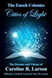The Enoch Colonies: Cities of Light