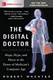 #10: The Digital Doctor: Hope, Hype, and Harm at the Dawn of Medicine's Computer Age (Business Books)