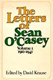 Letters of Sean O'Casey: 1910-41 v. 1 (Letters of Sean O'Casey, 1910-1941) (0025666606) by O'Casey, Sean