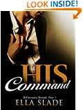 His Command: (Billionaire Bound: Part 1) A Dark New Adult Romance
