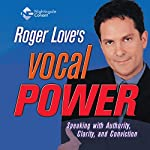 Vocal Power: Speaking with Authority, Clarity, and Conviction | Roger Love