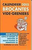 Calendrier 2015 des Brocantes et Vide-greniers (Bretagne)...