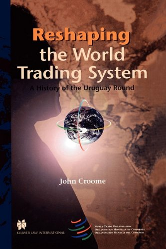 Reshaping the World Trading System:A History of the Uruguay Round
