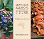Seaweed, Salmon, and Manzanita Cider:...