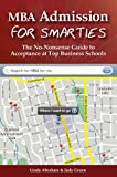 img - for MBA Admission for Smarties: The No-Nonsense Guide to Acceptance at Top Business Schools book / textbook / text book