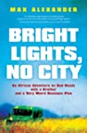 Bright Lights, No City: An African Ad...