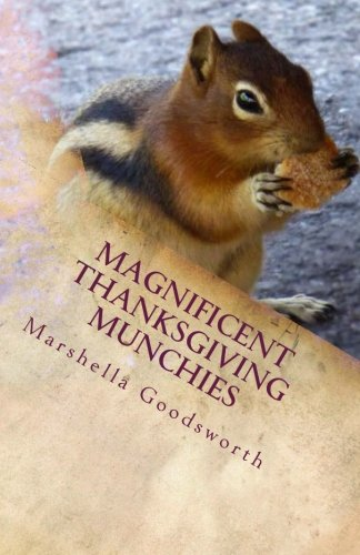 Magnificent Thanksgiving Munchies by Marshella Goodsworth
