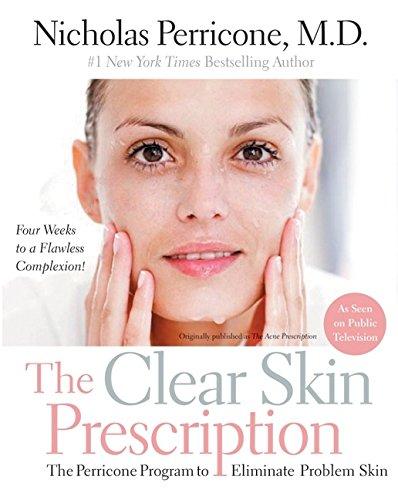 The Clear Skin Prescription: The Perricone Program to Eliminate Problem Skin