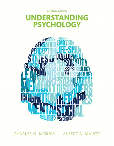 Understanding Psychology (11th Edition), by Charles G. Morris Professor Emeritus, Albert A. Maisto