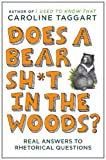 img - for Does a Bear Sh*t in the Woods?: Answers to Rhetorical Questions book / textbook / text book