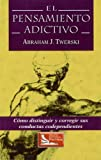 img - for Spanish Addictive Thinking: El Pensamiento Adictivio (Spanish Edition) book / textbook / text book
