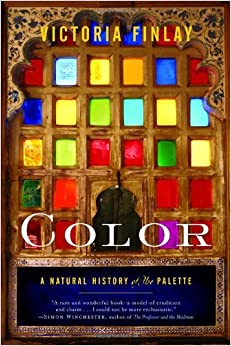 Color A Natural History Of The Palette Victoria Finlay