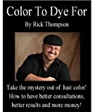 img - for Color To Dye For book / textbook / text book