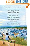 The Big Truck That Went By: How the W...