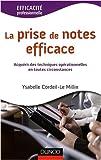 echange, troc Ysabelle Cordeil-Le Millin - La prise de notes efficace : Acquérir des techniques opérationnelles en toutes circonstances