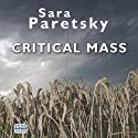 Critical Mass Audiobook by Sara Paretsky Narrated by Liza Ross