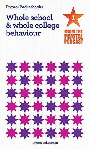 whole-school-and-whole-college-behaviour-pivotal-podcast-pocketbook-1-pivotal-podcast-pocketbooks-en