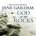 God on the Rocks Audiobook by Jane Gardam Narrated by Maggie Ollerenshaw