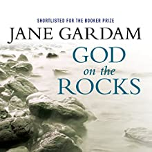 God on the Rocks (       UNABRIDGED) by Jane Gardam Narrated by Maggie Ollerenshaw