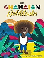 The Ghanaian Goldilocks