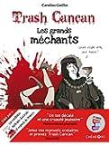 Trash Cancan, les grands méchants