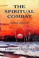 The Spiritual Combat: Classic Edition (English Edition)