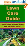 Lawn Care Guide - Landscaping, Garden...