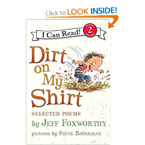 Dirt on My Shirt: Selected Poems (I Can Read Book 2) Jeff Foxworthy and Steve Bjorkman