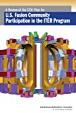 img - for A Review of the DOE Plan for U.S. Fusion Community Participation in the ITER Program book / textbook / text book