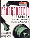 The Frankenstein Scrapbook : The Complete Movie Guide to the Worlds Most Famous Monster (0806516763) by Stephen Jones