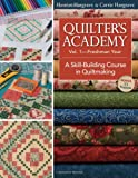 Quilter's Academy Vol. 1, Freshman Year: A Skill-Building Course in Quiltmaking