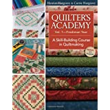 Quilter's Academy Vol. 1--Freshman Year: A Skill-Building Course in Quiltmaking ~ Harriet Hargrave