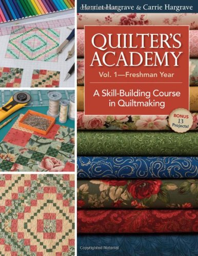 Quilter's Academy Vol. 1 - Freshman Year: A Skill-Building Course in Quiltmaking (Beginning Quilting compare prices)